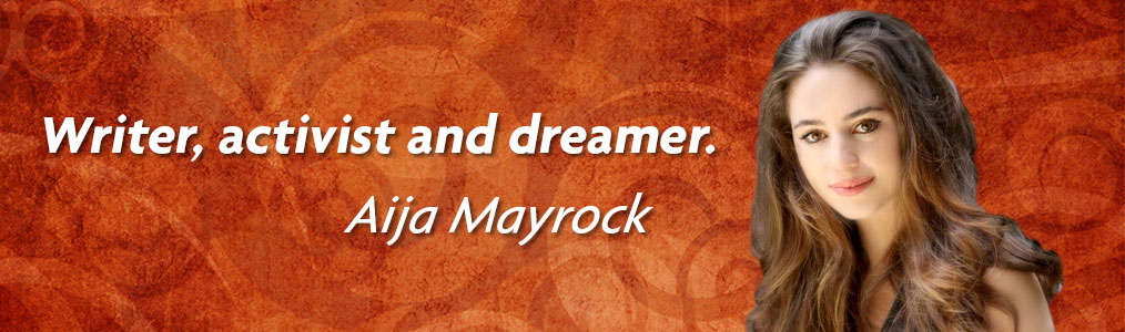 Writer, activist and dreamer. Aija Mayrock