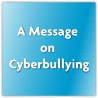 Message on Cyberbullying: Bullying has become 24/7