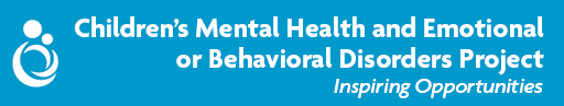 Children's Mental Health and Emotional or Behavioral Disorders Project - Inspiring Opportunities